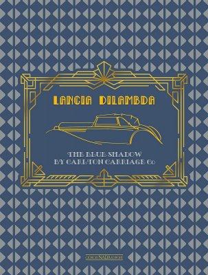 LANCIA DILAMBDA - THE BLUE SHADOW BY CARLTON CARRIAGE CO.
