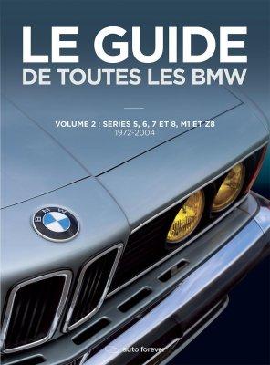 LE GUIDE DE TOUTES LES BMW VOLUME 2 1972-2004