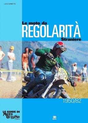 LE MOTO DA REGOLARITA' STRANIERE 1950/82