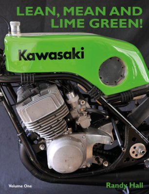 LEAN, MEAN AND LIME GREEN - RACING WITH KAWASAKI - VOLUME ONE