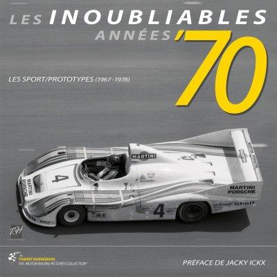 LES INOUBLIABLES ANNEES '70: LES SPORT/PROTOTYPES 1967-1978