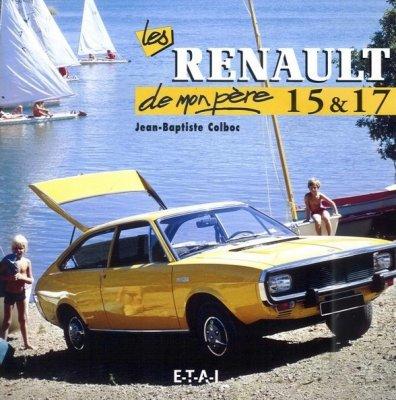 LES RENAULT 15 & 17 DE MON PERE