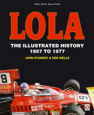 LOLA: THE ILLUSTRATED HISTORY 1957 TO 1977