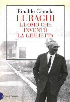 LURAGHI L'UOMO CHE INVENTO' LA GIULIETTA