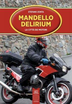 MANDELLO DELIRIUM - LA CITTA' DEI MOTORI