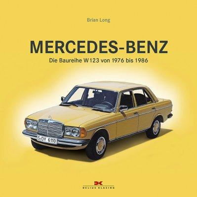 MERCEDES BENZ DIE BAUREIHE W123 VON 1976 BIS 1986