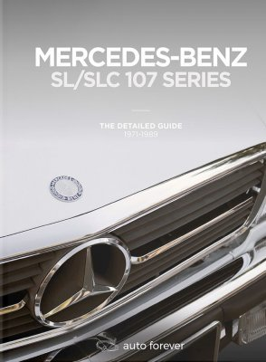MERCEDES SL/SLC 107 SERIES: THE DETAILED GUIDE 1971-1989