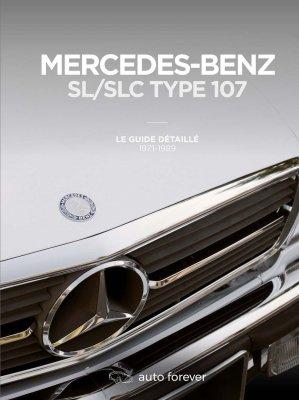 MERCEDES SL/SLC TYPE 107: LE GUIDE DETAILLE 1971-1989