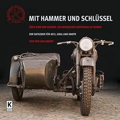 MIT HAMMER UND SCHLUSSEL: UBER SINN UND UNSINN, EIN RUSSISCHES MOTORRAD ZU FAHREN