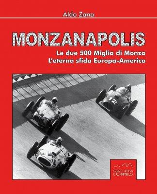 MONZANAPOLIS - LE 500 MIGLIA DI MONZA L'ETERNA SFIDA EUROPA-AMERICA