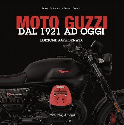 MOTO GUZZI DAL 1921 AD OGGI (EDIZIONE AGGIORNATA)