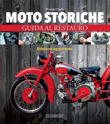 MOTO STORICHE GUIDA AL RESTAURO EDIZIONE AGGIORNATA