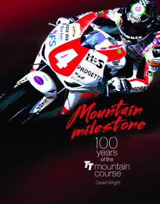 MOUNTAIN MILESTONE 100 YEARS OF THE TT COURSE MOUNTAIN
