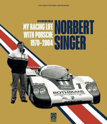 NORBERT SINGER - MY RACING LIFE WITH PORSCHE 1970-2004
