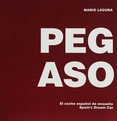 PEGASO EL COCHE ESPANOL DE ENSUENO - SPAIN'S DREAM CAR