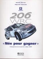 PEUGEOT 206 WRC NEE POUR GAGNER