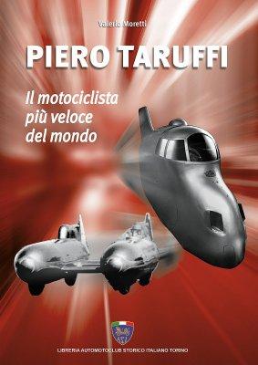 PIERO TARUFFI IL MOTOCICLISTA PIU' VELOCE DEL MONDO