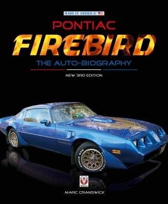 PONTIAC FIREBIRD THE AUTO-BIOGRAPHY
