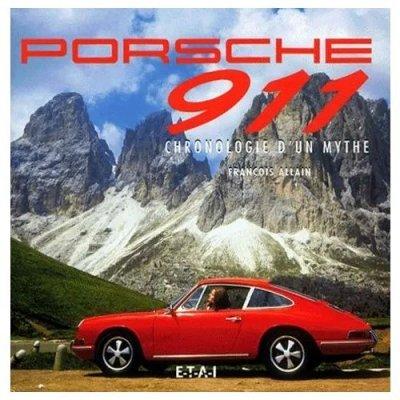 PORSCHE 911 CHRONOLOGIE D'UN MYTHE