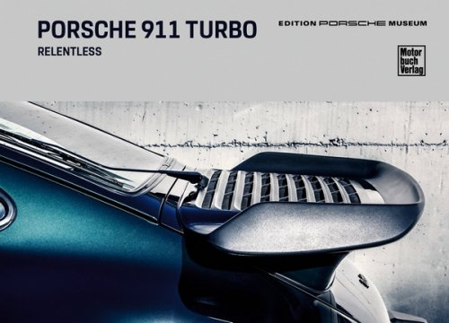 PORSCHE 911 TURBO. RELENTLESS