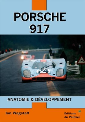 PORSCHE 917 - ANATOMIE ET DEVELOPPEMENT