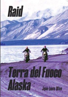 RAID TIERRA DEL FUEGO ALASKA (ENGLISH EDITION)