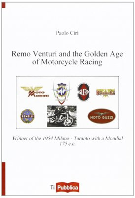 REMO VENTURI AND THE GOLDEN AGE OF MOTORCYCLE RACING