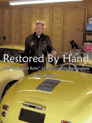 """RESTORED BY HAND: THE """"NUTS AND BOLTS"""" OF PORSCHE 356 RESTORATION"""