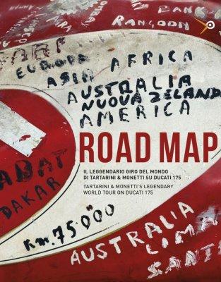 ROAD MAP - IL LEGGENDARIO GIRO DEL MONDO DI TARTARINI & MONETTI SU DUCATI 175