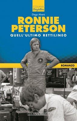 RONNIE PETERSON QUELL' ULTIMO RETTILINEO