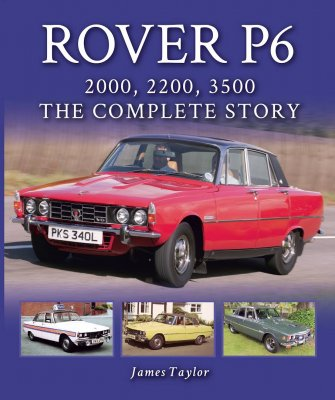 ROVER P6 2000, 2200, 3500 THE COMPLETE STORY