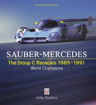 SAUBER - MERCEDES THE GROUP C RACECARS 1985-1991