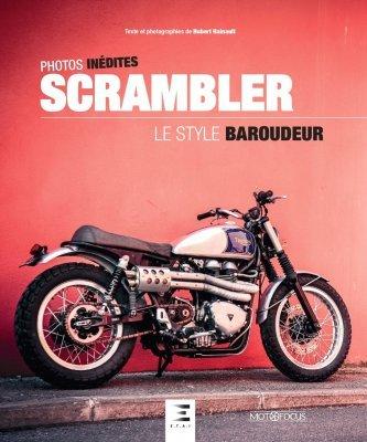 SCRAMBLER, LE STYLE BAROUDEUR