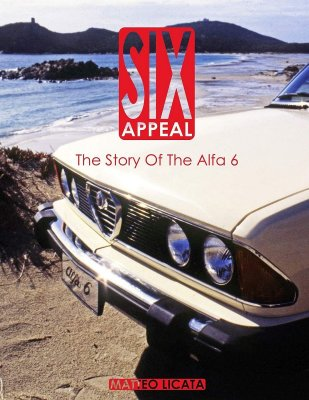 SIX APPEAL: THE STORY OF THE ALFA 6