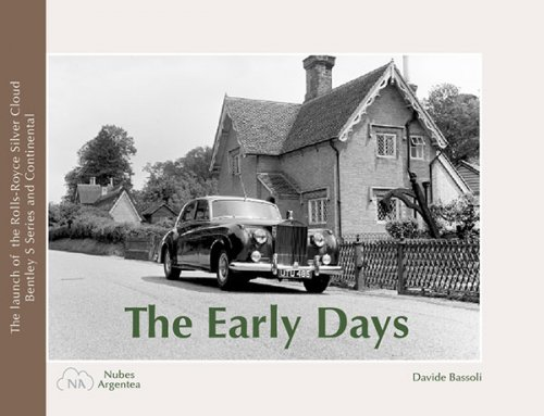 THE EARLY DAYS - THE LAUNCH OF THE ROLLS-ROYCE SILVER CLOUD, BENTLEY S SERIES AND CONTINENTAL