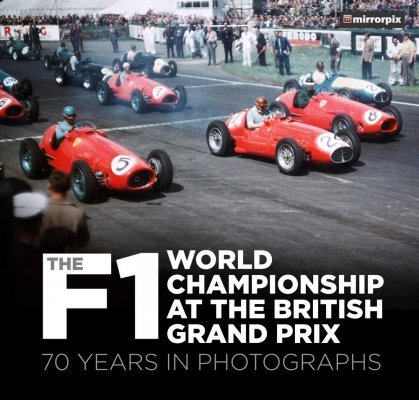 THE F1 WORLD CHAMPIONSHIP AT THE BRITISH GRAND PRIX: 70 YEARS IN PHOTOGRAPHS