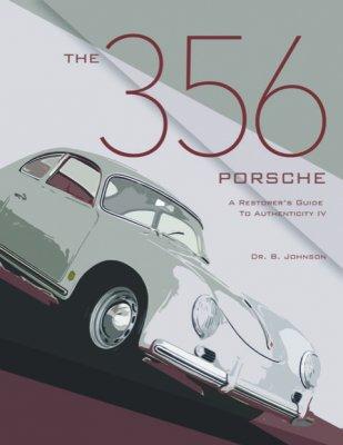 THE PORSCHE 356 - A RESTORER'S GUIDE TO AUTHENTICITY IV