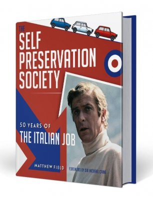 THE SELF PRESERVATION SOCIETY: 50 YEARS OF THE ITALIAN JOB
