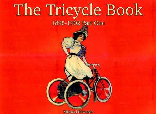 THE TRICYCLE BOOK 1895-1902 - PART ONE