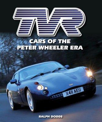 TVR: CARS OF THE PETER WHEELER ERA