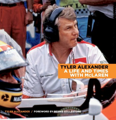 TYLER ALEXANDER A LIFE AND TIMES WITH MCLAREN