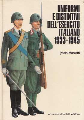UNIFORMI E DISTINTIVI ITALIANI 1933-1945