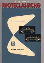 VW BEETLE BERLINA E CABRIOLET USO E MANUTENZIONE