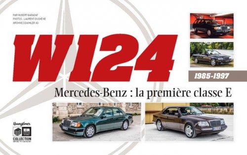 W124 - MERCEDES-BENZ : LA PREMIERE CLASSE E