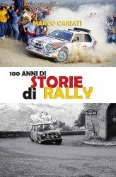100 ANNI DI STORIE DI RALLY