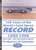 100 YEARS OF THE WORLD'S LAND SPEED RECORD 1898-1998 (PART ONE)
