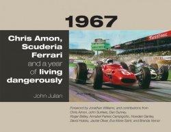 1967 CHRIS AMON, SCUDERIA FERRARI AND A YEAR OF LIVING DANGEROUSLY