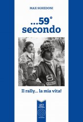 59 SECONDO - IL RALLY...LA MIA VITA!