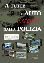 A TUTTE LE AUTO INSEGUITE DALLA POLIZIA