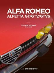 ALFA ROMEO ALFETTA GT/GTV/GTV6: LE GUIDE DETAILLE 1974-1987